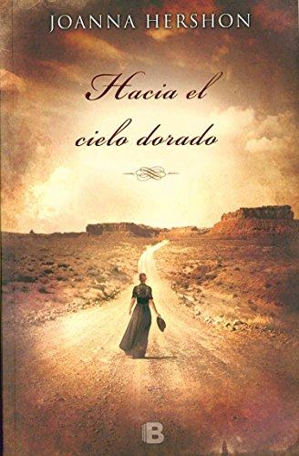 9786074806502: HACIA EL CIELO DORADO