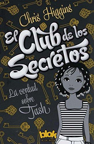 9786074806564: El Club de Los Secretos. La Verdad Sobre Tash