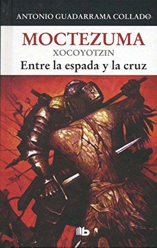 Moctezuma Xocoyotzin: GUADARRAMA COLLADO, ANTONIO