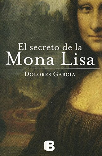 9786074807974: El secreto de la Mona Lisa (Spanish Edition)