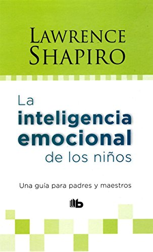 Inteligencia emocional de los niños, La: SHAPIRO, LAWRENCE E.