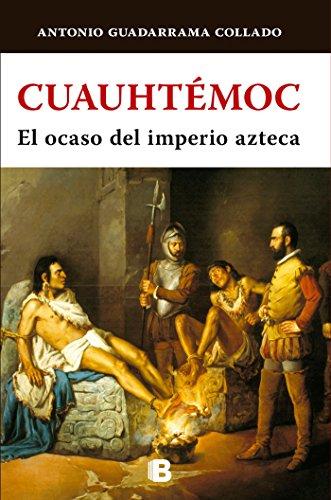 9786074808520: Cuauhtemoc. El Ocaso del Imperio Azteca