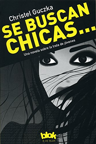 Se buscan chicas: una novela sobre la trata de Jóvenes / Girls Wanted (Spanish Edition): Christel ...