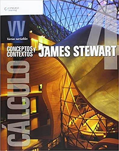 Cálculo varias variables. Conceptos y contextos 4E: Stewart, James