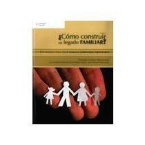 9786074812664: COMO CONSTRUIR UN LEGADO FAMILIAR