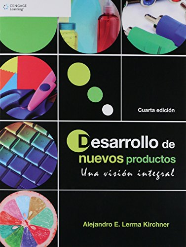 Desarrollo de nuevos productos, una vision integral: E.Lerma