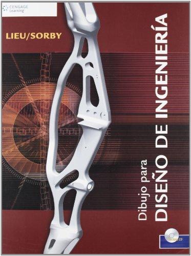 Dibujo para Dise?o de Ingeniería (9786074813791) by Sorby, Sheryl; Lieu, Dennis