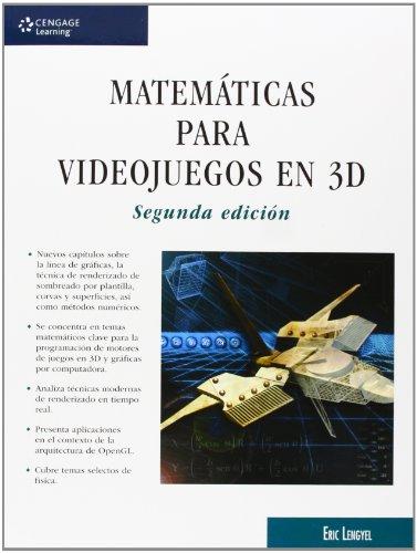 9786074815078: Matematicas Para Videojuegos En 3D - 2ª edición
