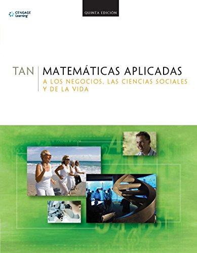 9786074816044: Matematicas Aplicadas A Los Negocios, Las Ciencias Sociales Y De La Vida (Spanish Edition)