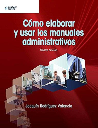 Como Elaborar Y Usar Los Manuales Administrativos: RODRIGUEZ VALENCIA, JOAQUIN