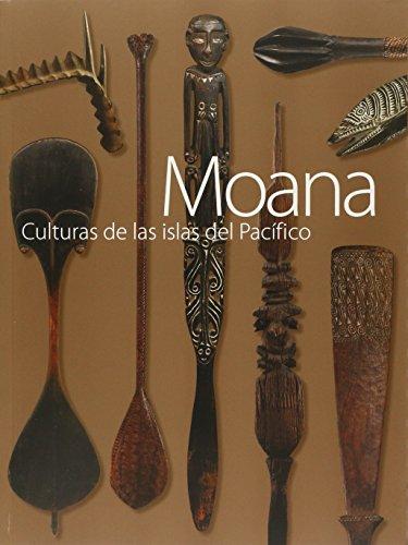 Moana: Culturas de las islas del Pacifico: Carlos Mondragon, Raffaela Cedraschi