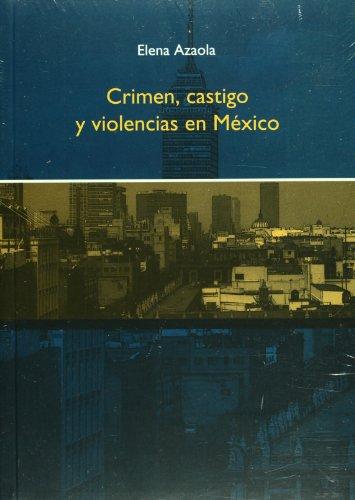 9786074860238: Crimen, castigo y violencias en Mexico (Spanish Edition)