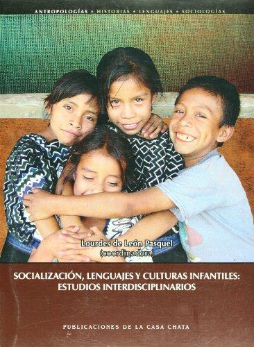 Socializacion, lenguajes y culturas infantiles: estudios interdisciplinarios: Lourdes de Leon