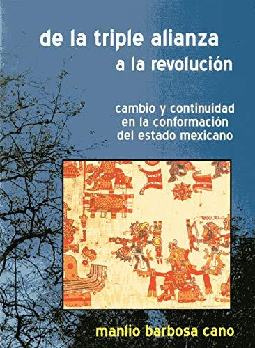 De la triple alianza a la revolución: Manlio, Barbosa Cano