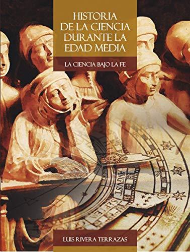 Historia de la ciencia durante la Edad: Rivera Terrazas, Luis.