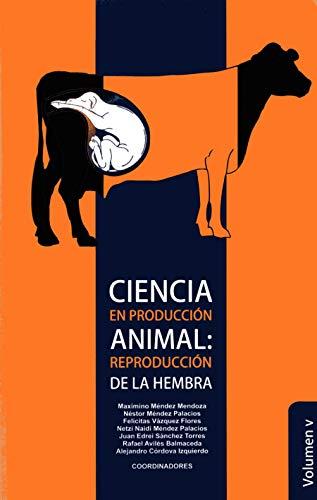 Ciencia en Reproducción Animal: Reproducción de la: Maximino Méndez Mendoza,