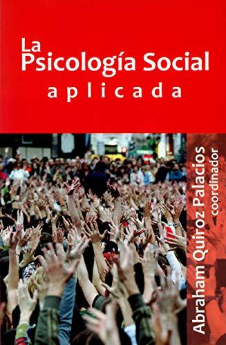 La psicología social aplicada: Benigno, Quiroz Palacios