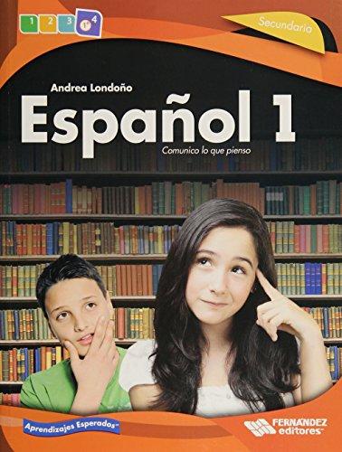 9786074983289: ESPAÑOL 1. COMUNICO LO QUE PIENSO SECUNDARIA