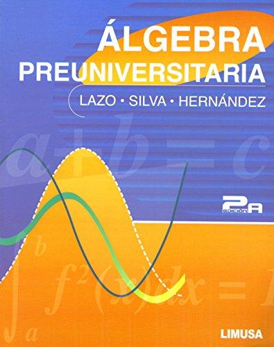 Algebra preuniversitaria/ Pre-university Algebra (Spanish Edition): Lazo, Adriana