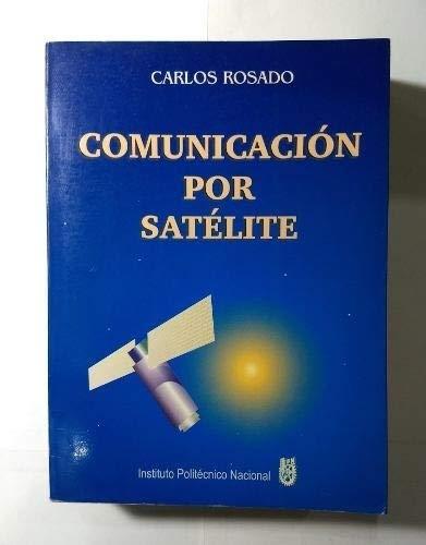 9786075000046: Comunicacion por satelite. principios, tecnologia y sistemas