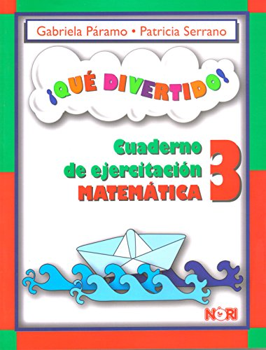 9786075000077: 3: Que divertido!/ What fun!: Cuaderno De Ejercitación Matemática/ Workbook of Mathematical Exercises