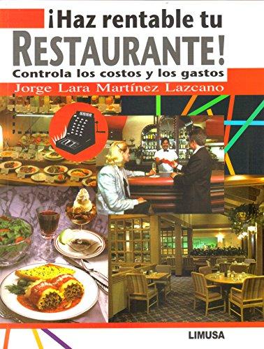 9786075000152: ¡Haz Rentable Tu Restaurante!: Controla Los Costos Y Los Gastos