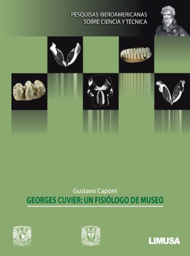 Georges Cuvier: un fisiólogo de museo: Gustavo Caponi