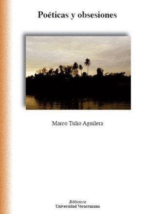 Po?ticas y obsesiones (2da. Edici?n 2010): Aguilera Garramu?o Marco Tulio