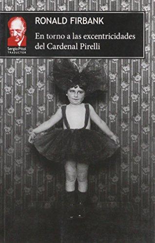 9786075163680: EN TORNO A LAS EXCENTRICIDADES DEL CARDENAL PIRELLI