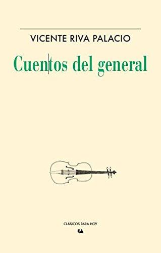 Cuentos del general: Peza, Vicente Riva