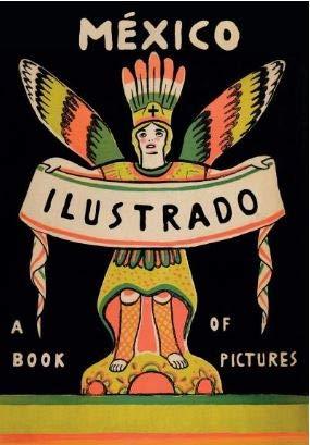 9786075165745: MEXICO ILUSTRADO A BOOK OF PICTURES 1920 1950