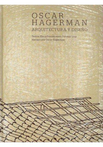 9786075165837: OSCAR HAGERMAN. ARQUITECTURA Y DISEÑO