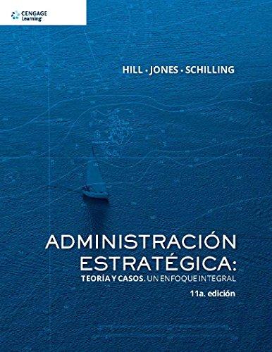 9786075220307: Administracion estrategica: teoria y casos: Un enfoque integral