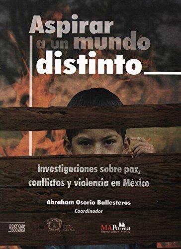 Aspirar a un mundo distinto: Investigaciones sobre: Osorio Ballesteros, Abraham,
