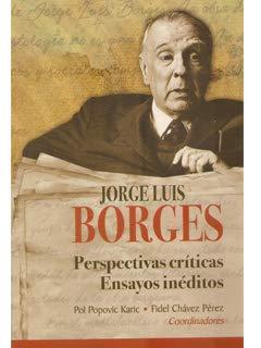 Jorge Luis Borges: Perspectivas críticas. Ensayos inéditos: Popovic Karic, Pol
