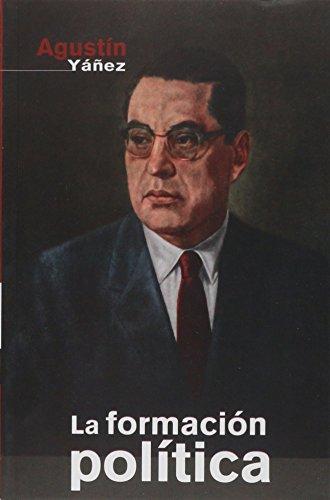 La formación política: Yañez, Agustín. Texto