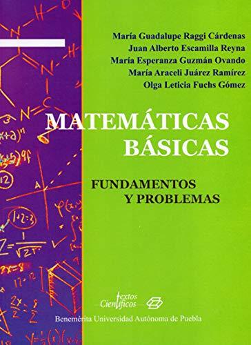 Matemáticas Básicas Fundamentos y Problemas: 2016, María Guadalupe