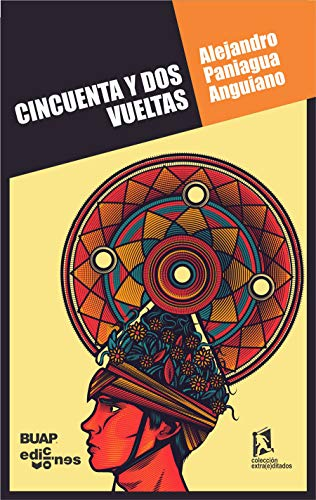 CINCUENTA Y DOS VUELTAS / 2 ED.: PANIAGUA ANGUIANO, ALEJANDRO