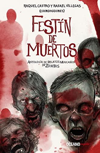 9786075272801: Festín de muertos: Antología de relatos mexicanos de zombies (Spanish Edition)