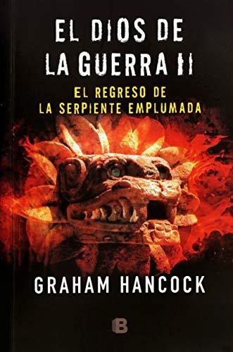 9786075291444: DIOS DE LA GUERRA II, EL. EL REGRESO DE LA SERPIENTE EMPLUMADA