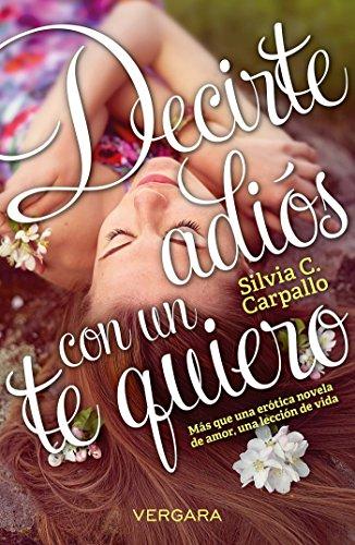 9786075300016: Decirte Adios Con Un Te Quiero / Say Goodbye with Love You