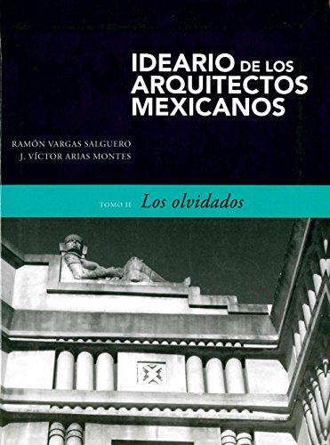 Ideario de los arquitectos mexicanos. Tomo 2: Varios