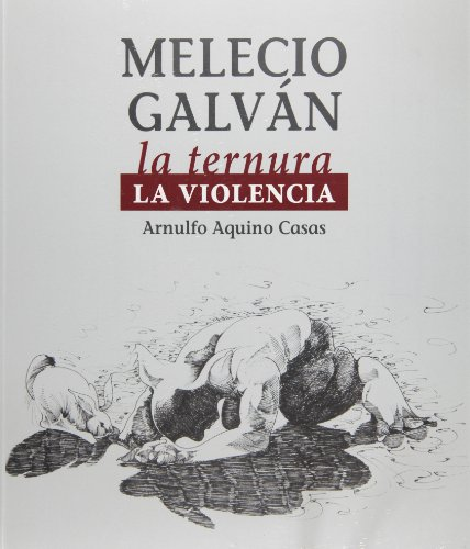 9786076050347: Melecio Galvan. La ternura, la violencia (Spanish Edition)