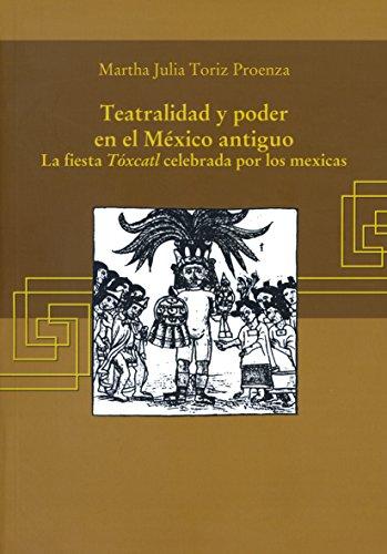 9786076050903: Teatralidad y poder en el México antiguo.