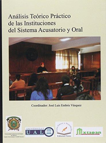9786076100189: ANALISIS TEORICO PRACTICO DE LAS INSTITUCIONES DEL SISTEMA ACUSATORIO Y ORAL