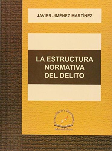 9786076101261: LA ESTRUCTURA NORMATIVA DEL DELITO