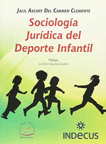 SOCIOLOGIA JURIDICA DEL DEPORTE INFANTIL: CLEMENTE, JALIL ASCARY