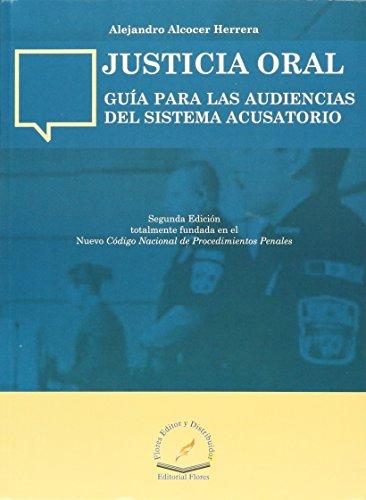 9786076101742: JUSTICIA ORAL GUIA PARA LAS AUDIENCIAS DEL SISTEMA ACUSATORIO