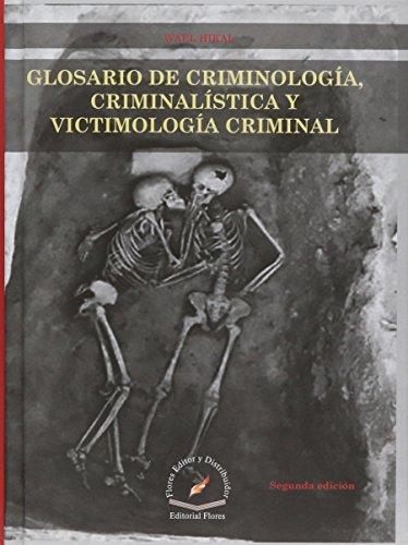 9786076101834: GLOSARIO DE CRIMINOLOGIA CRIMINALISTICA Y VICTIMOLOGIA CRIMINAL