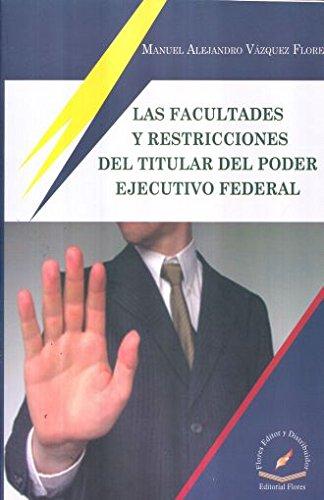 LAS FACULTADES Y RESTRICCIONES DEL TITULAR DEL: VAZQUEZ FLORES, MANUEL